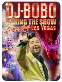 Cover DJ BoBo - Dancing Las Vegas - Making The Show [DVD]